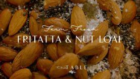 Farm Fresh Frittata & Protein Rich Nut Loaf