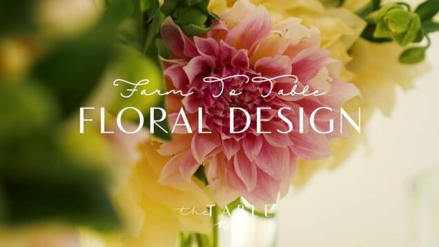 Farm to Table Floral Design