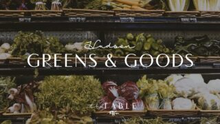 Hudson Greens & Goods